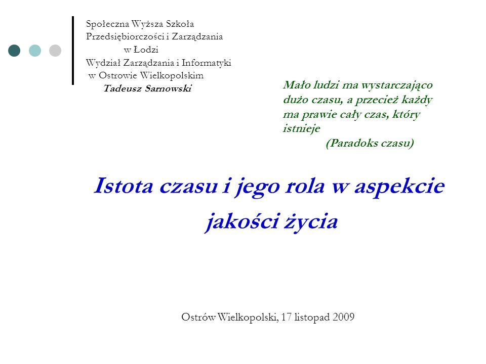 Społeczna Wyższa Szkoła Przedsiębiorczości i Zarządzania w Łodzi Wydział Zarządzania i Informatyki w Ostrowie Wielkopolskim Tadeusz Sarnowski Istota c