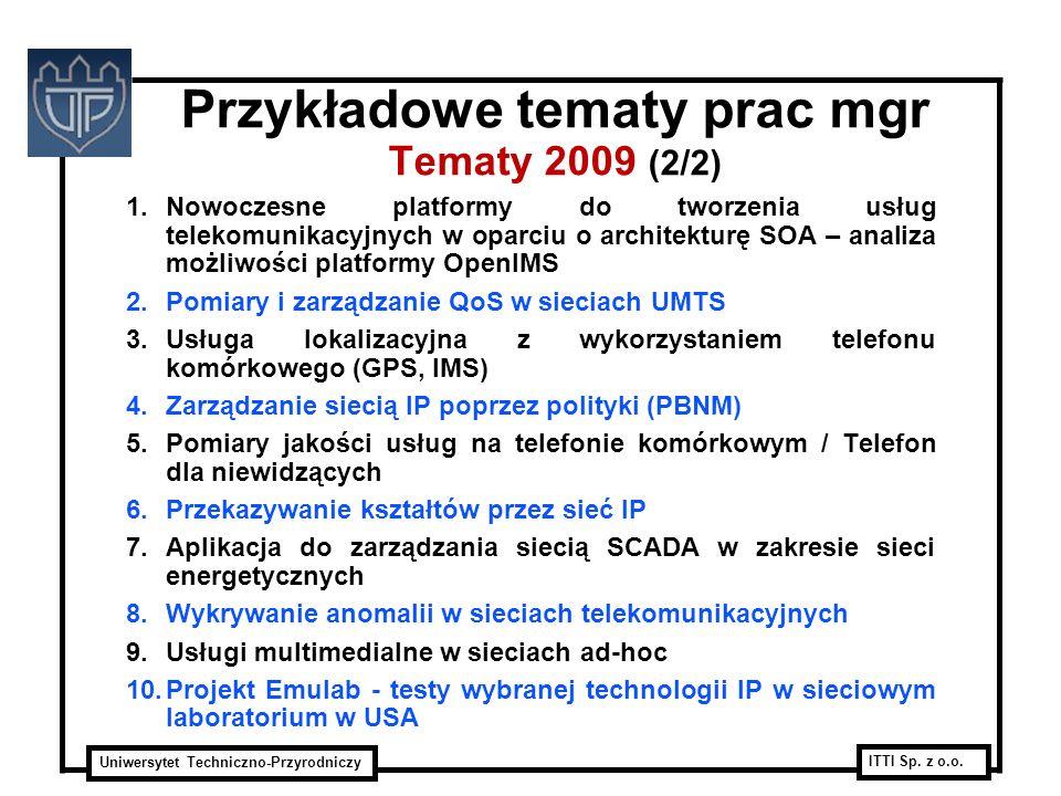 Uniwersytet Techniczno-Przyrodniczy ITTI Sp. z o.o. 1.Nowoczesne platformy do tworzenia usług telekomunikacyjnych w oparciu o architekturę SOA – anali