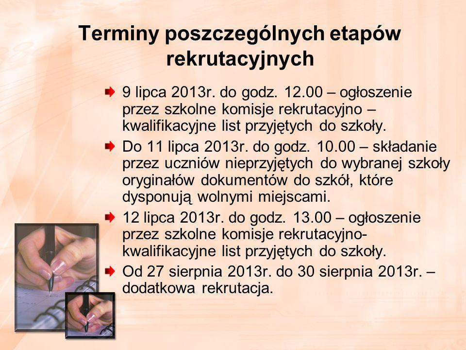 Terminy poszczególnych etapów rekrutacyjnych 9 lipca 2013r.