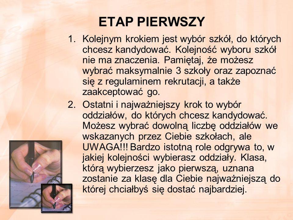 ETAP PIERWSZY 1.Kolejnym krokiem jest wybór szkół, do których chcesz kandydować.