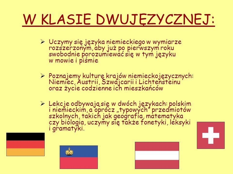 W KLASIE DWUJĘZYCZNEJ: Uczymy się języka niemieckiego w wymiarze rozszerzonym, aby już po pierwszym roku swobodnie porozumiewać się w tym języku w mow