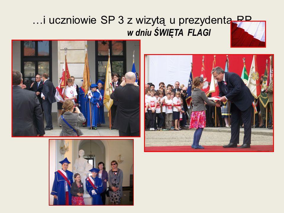 …i uczniowie SP 3 z wizytą u prezydenta RP w dniu ŚWIĘTA FLAGI