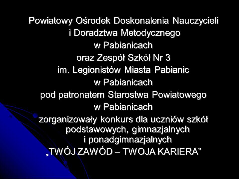 Powiatowy Ośrodek Doskonalenia Nauczycieli i Doradztwa Metodycznego i Doradztwa Metodycznego w Pabianicach oraz Zespół Szkół Nr 3 im. Legionistów Mias