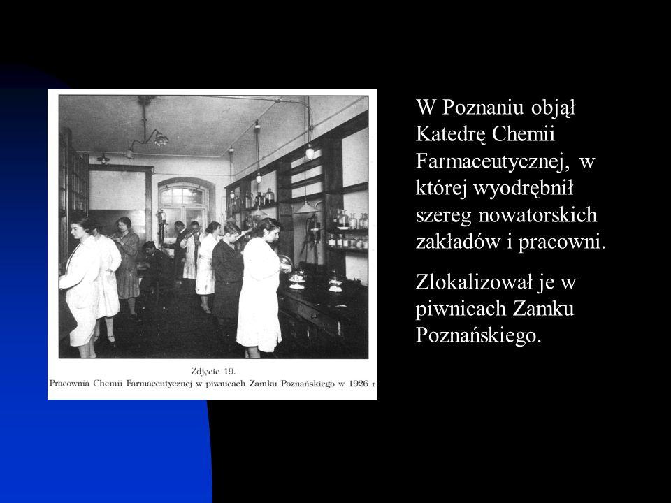 W Poznaniu objął Katedrę Chemii Farmaceutycznej, w której wyodrębnił szereg nowatorskich zakładów i pracowni. Zlokalizował je w piwnicach Zamku Poznań