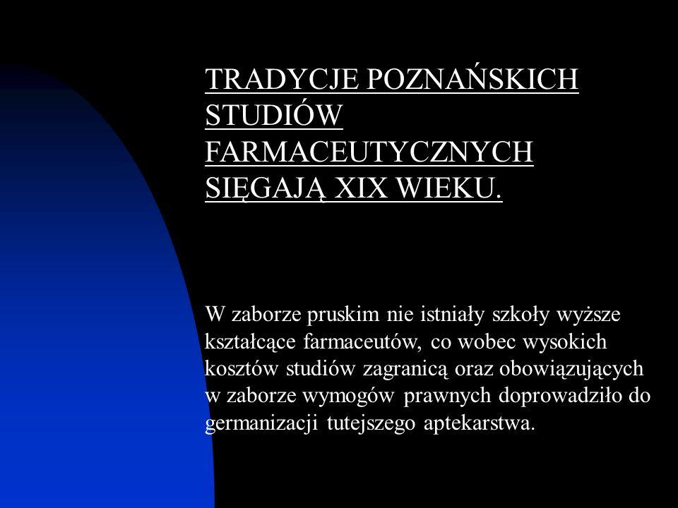 Po wybuchu II wojny światowej studia farmaceutyczne kontynuowano w ramach tajnego Uniwersytetu Ziem Zachodnich, zorganizowanego w Warszawie przez profesorów wysiedlonych do Generalnego Gubernatorstwa.