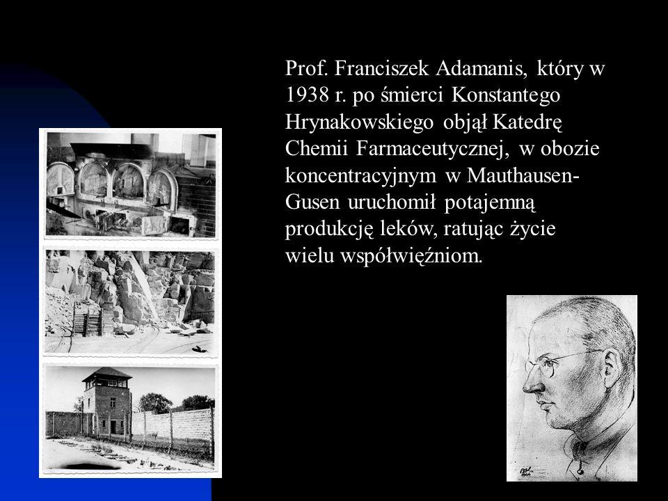 Prof. Franciszek Adamanis, który w 1938 r. po śmierci Konstantego Hrynakowskiego objął Katedrę Chemii Farmaceutycznej, w obozie koncentracyjnym w Maut