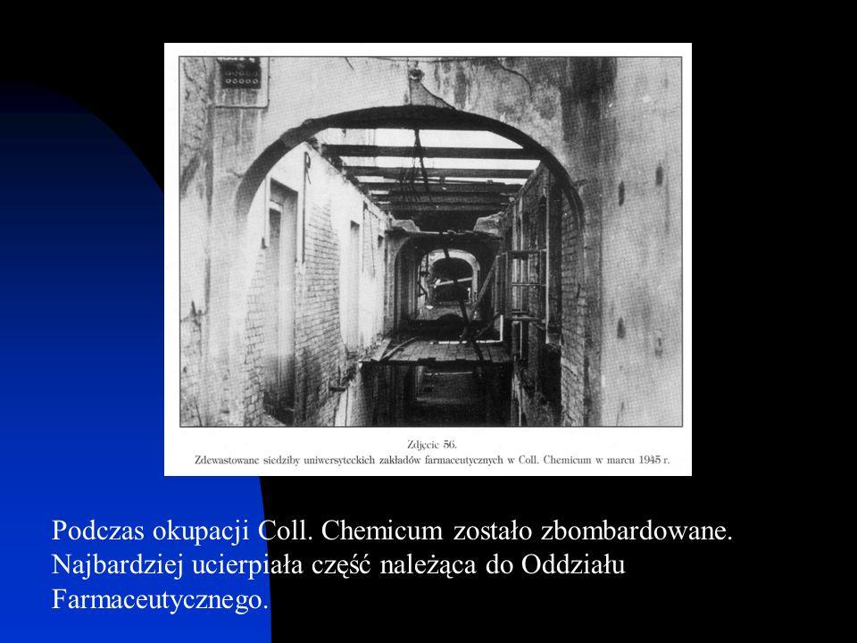 Podczas okupacji Coll. Chemicum zostało zbombardowane. Najbardziej ucierpiała część należąca do Oddziału Farmaceutycznego.