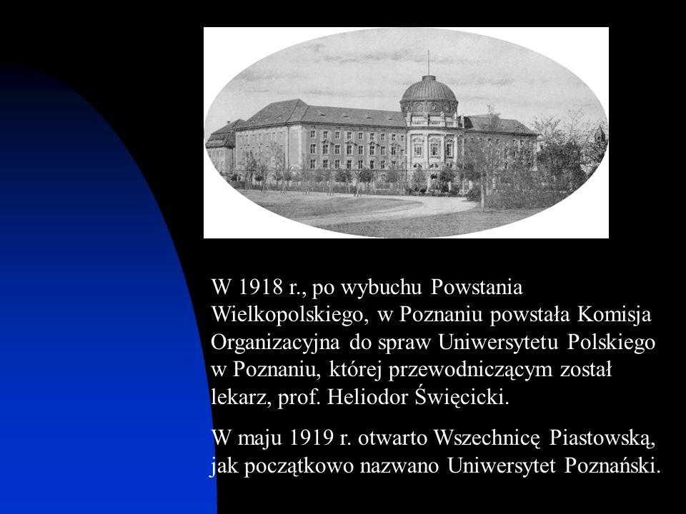 W 1918 r., po wybuchu Powstania Wielkopolskiego, w Poznaniu powstała Komisja Organizacyjna do spraw Uniwersytetu Polskiego w Poznaniu, której przewodn