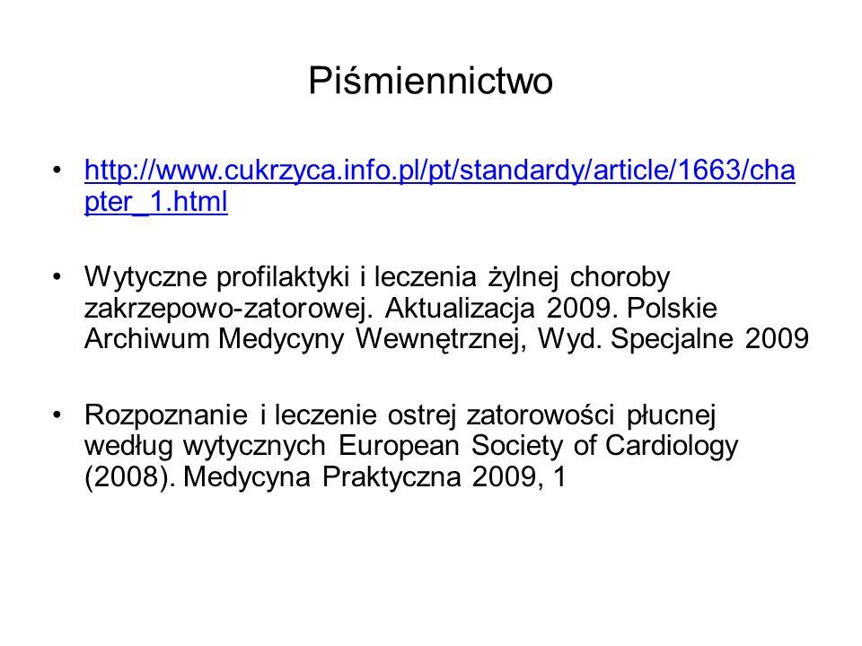 Piśmiennictwo http://www.cukrzyca.info.pl/pt/standardy/article/1663/cha pter_1.htmlhttp://www.cukrzyca.info.pl/pt/standardy/article/1663/cha pter_1.ht