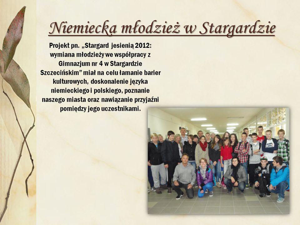 Projekt pn. Stargard jesienią 2012: wymiana młodzieży we współpracy z Gimnazjum nr 4 w Stargardzie Szczecińskim miał na celu łamanie barier kulturowyc
