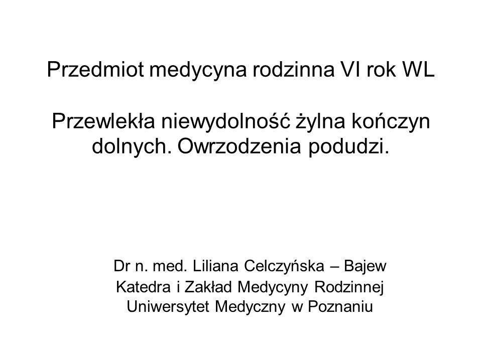 Przedmiot medycyna rodzinna VI rok WL Przewlekła niewydolność żylna kończyn dolnych.