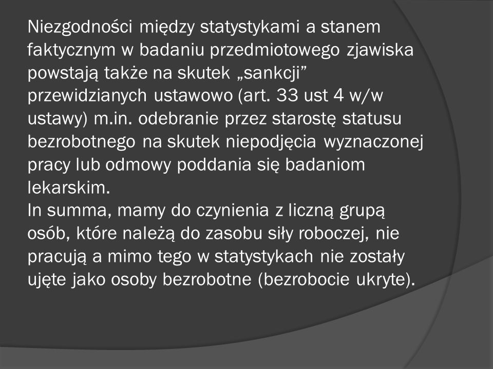 W Polsce w praktyce stosowane s ą dwie metody pomiaru bezrobocia: -metoda wykorzystywana w statystyce urzędów pracy oraz -metoda wykorzystywana w badaniu aktywności ekonomicznej ludności (BEAL).