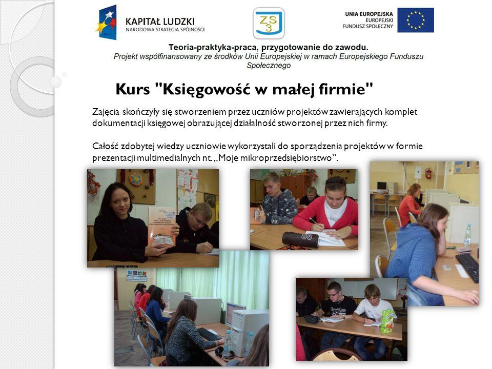 Kurs Systemy logistyczne w przedsiębiorstwie W zajęciach brało udział 15 uczniów, zajęcia miały formę modułową.