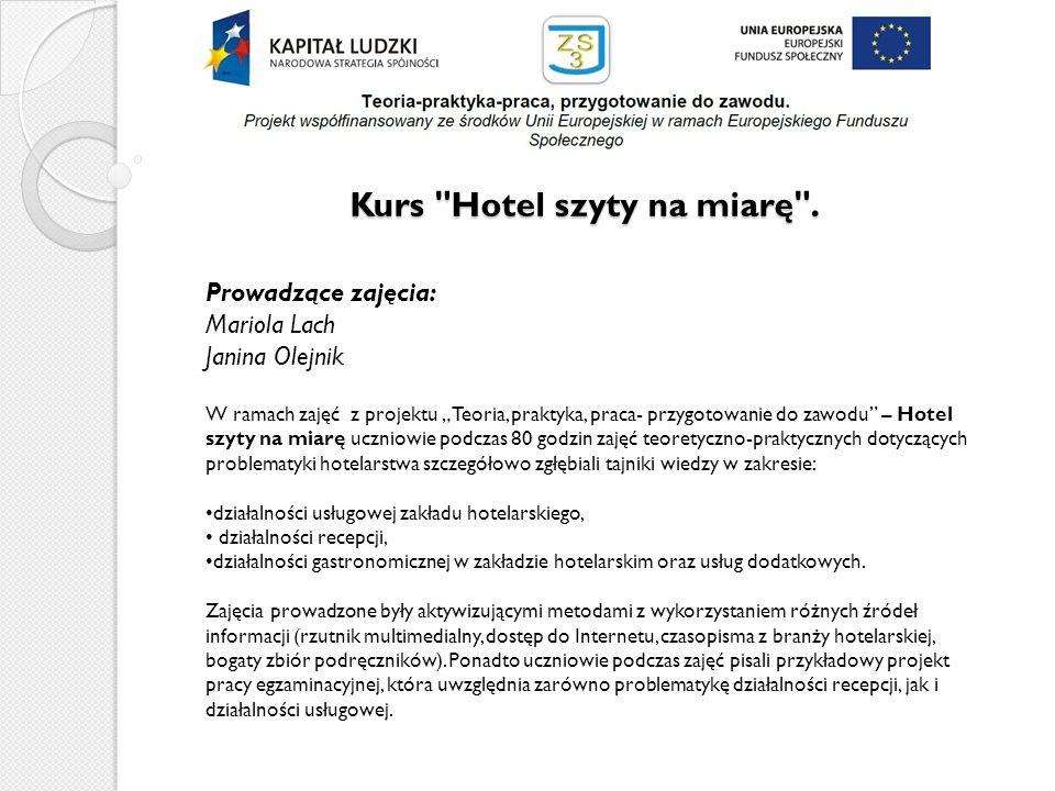 W celu konfrontacji teorii z praktyką uczniowie gościli w hotelach JR, Piemont, Willa Impresja.