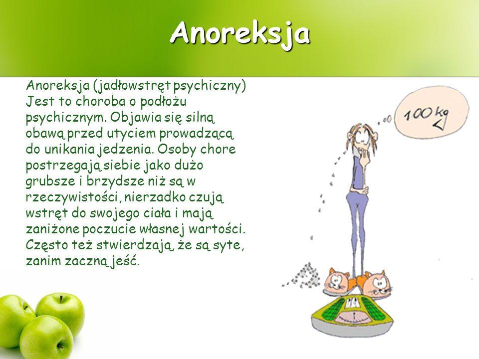Żarłoczność psychiczna (bulimia) Jest również chorobą o podłożu psychicznym.