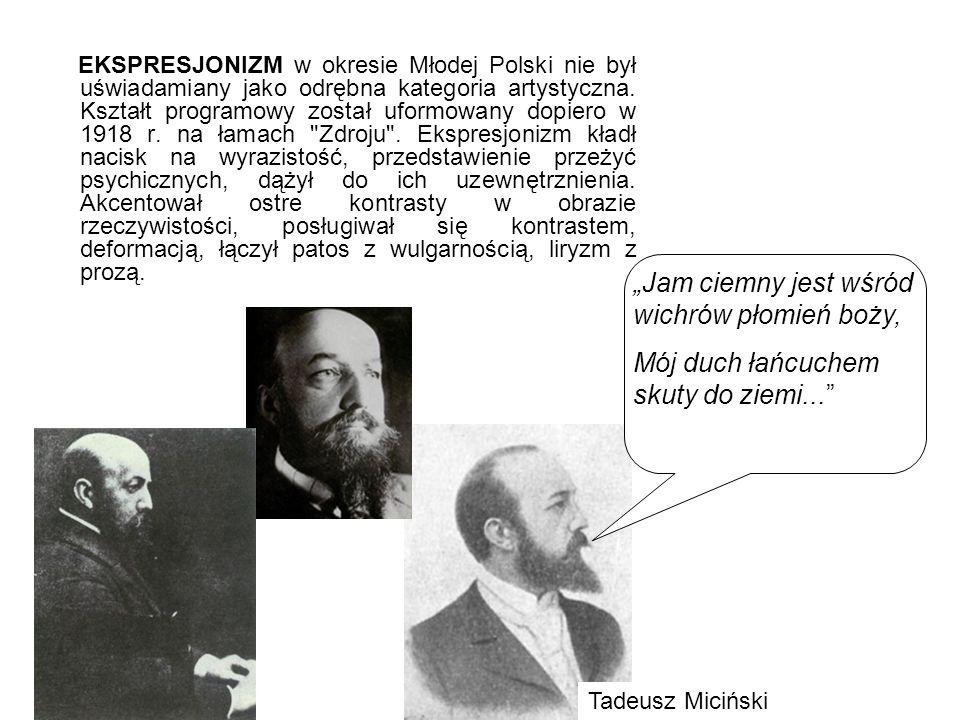EKSPRESJONIZM w okresie Młodej Polski nie był uświadamiany jako odrębna kategoria artystyczna.