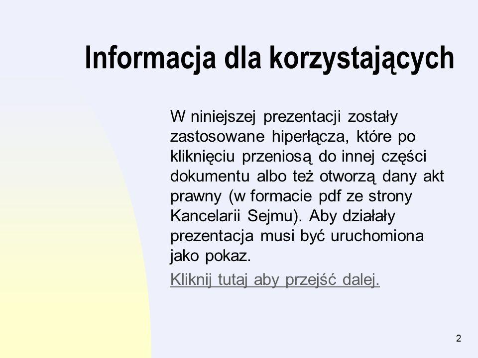 2 Informacja dla korzystających W niniejszej prezentacji zostały zastosowane hiperłącza, które po kliknięciu przeniosą do innej części dokumentu albo