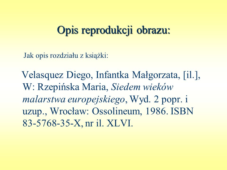 Opis reprodukcji obrazu: Velasquez Diego, Infantka Małgorzata, [il.], W: Rzepińska Maria, Siedem wieków malarstwa europejskiego, Wyd. 2 popr. i uzup.,