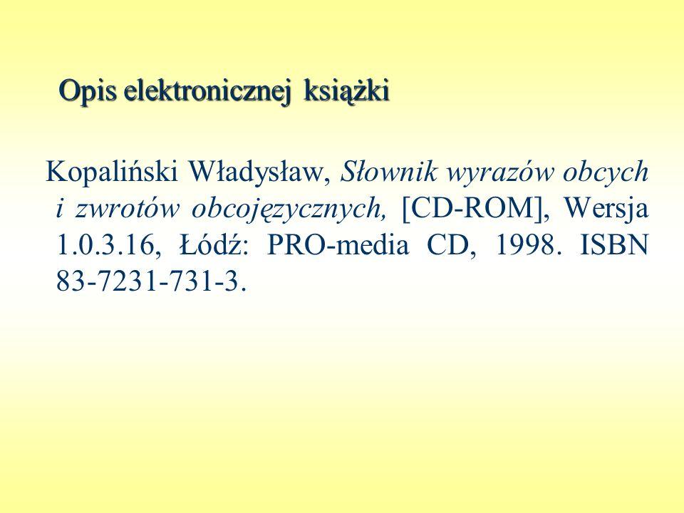 Opis elektronicznej książki Kopaliński Władysław, Słownik wyrazów obcych i zwrotów obcojęzycznych, [CD-ROM], Wersja 1.0.3.16, Łódź: PRO-media CD, 1998