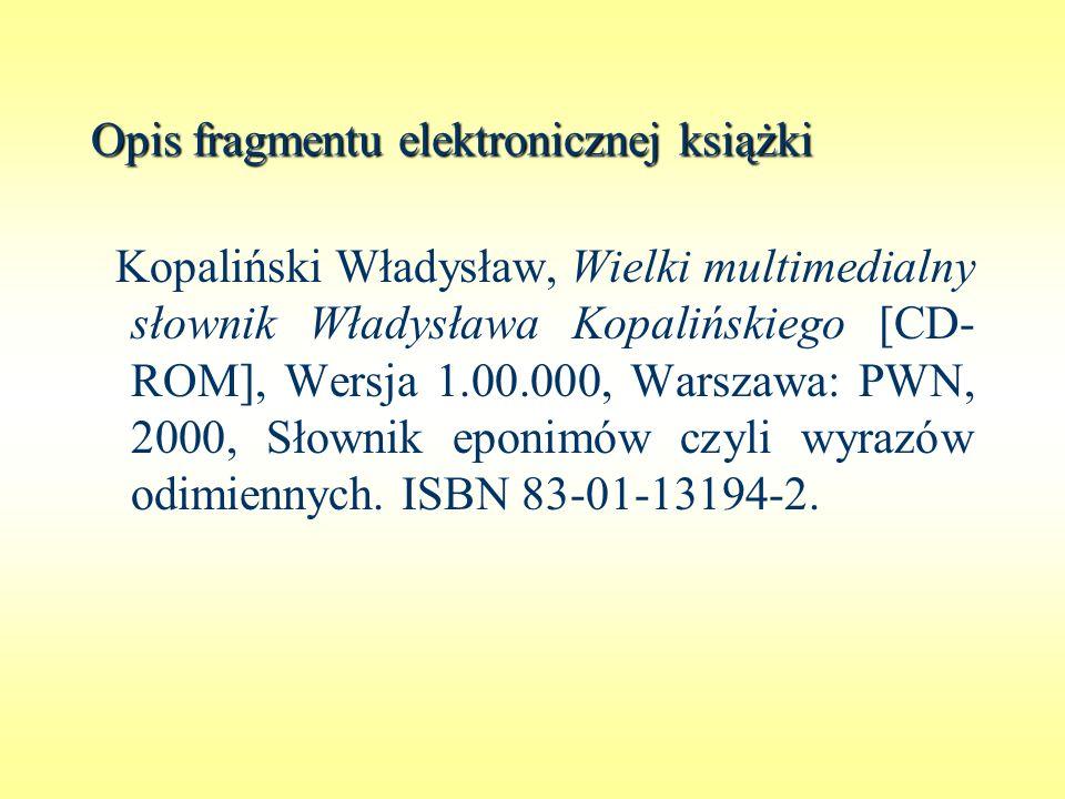 Kopaliński Władysław, Wielki multimedialny słownik Władysława Kopalińskiego [CD- ROM], Wersja 1.00.000, Warszawa: PWN, 2000, Słownik eponimów czyli wy