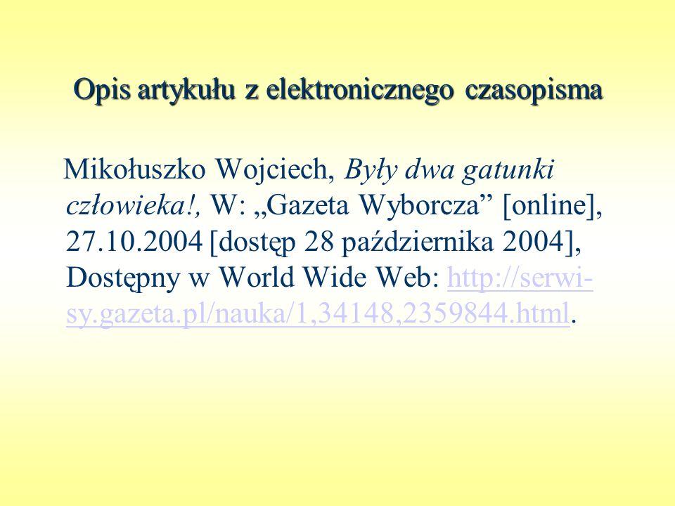 Opisartykułu z elektronicznego czasopisma Opis artykułu z elektronicznego czasopisma Mikołuszko Wojciech, Były dwa gatunki człowieka!, W: Gazeta Wybor