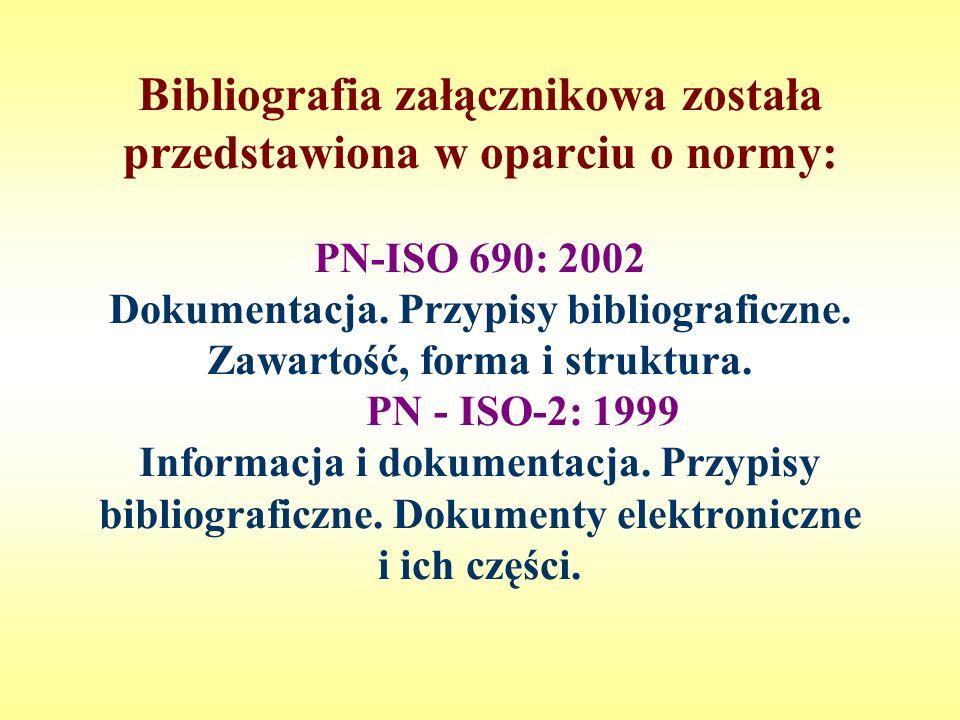 Bibliografia: Bonk Gabriela, Opis bibliograficzny stosowany w bibliografii załącznikowej.