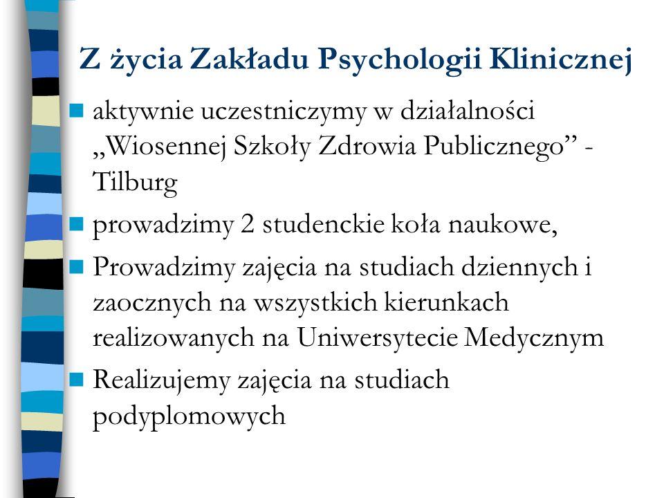 Z życia Zakładu Psychologii Klinicznej aktywnie uczestniczymy w działalności Wiosennej Szkoły Zdrowia Publicznego - Tilburg prowadzimy 2 studenckie ko