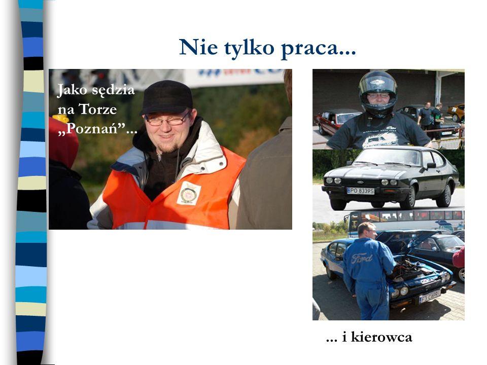Jako sędzia na Torze Poznań...... i kierowca