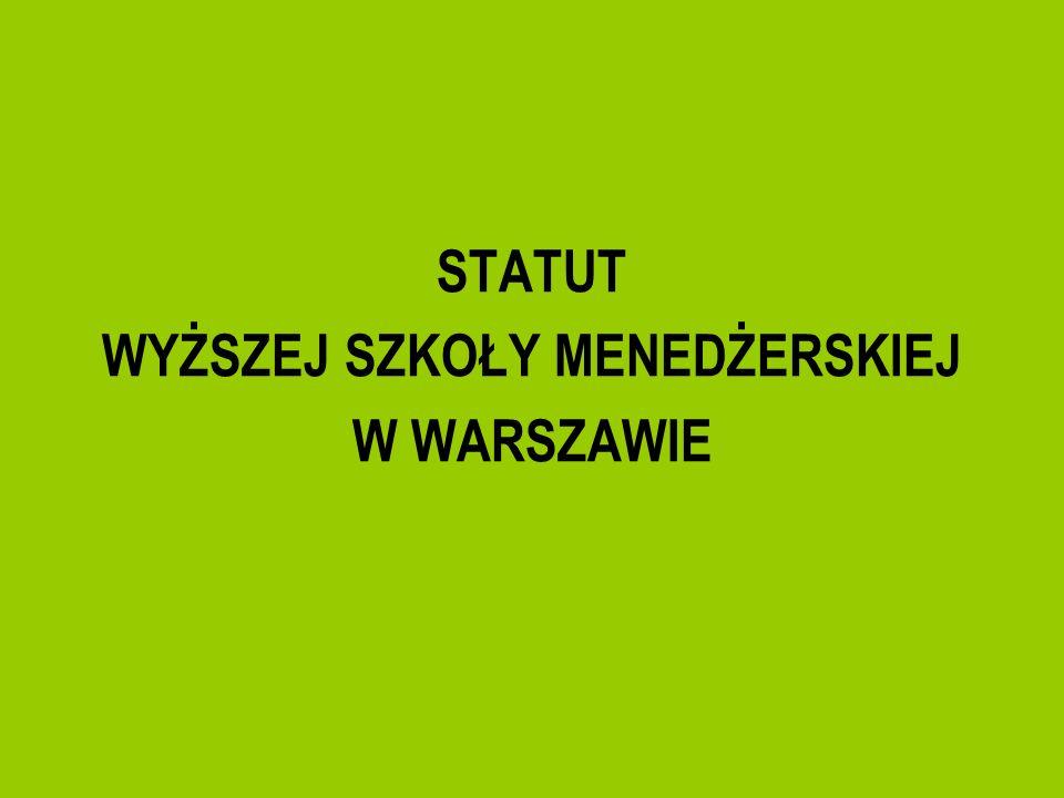 Cele Wyższej Szkoły Menedżerskiej w Warszawie Nadrzędnym celem Wyższej Szkoły Menedżerskiej w Warszawie jest jej dalszy dynamiczny rozwój oraz uzyskanie miejsca w Europejskiej Przestrzeni Szkolnictwa Wyższego i Badań Naukowych.