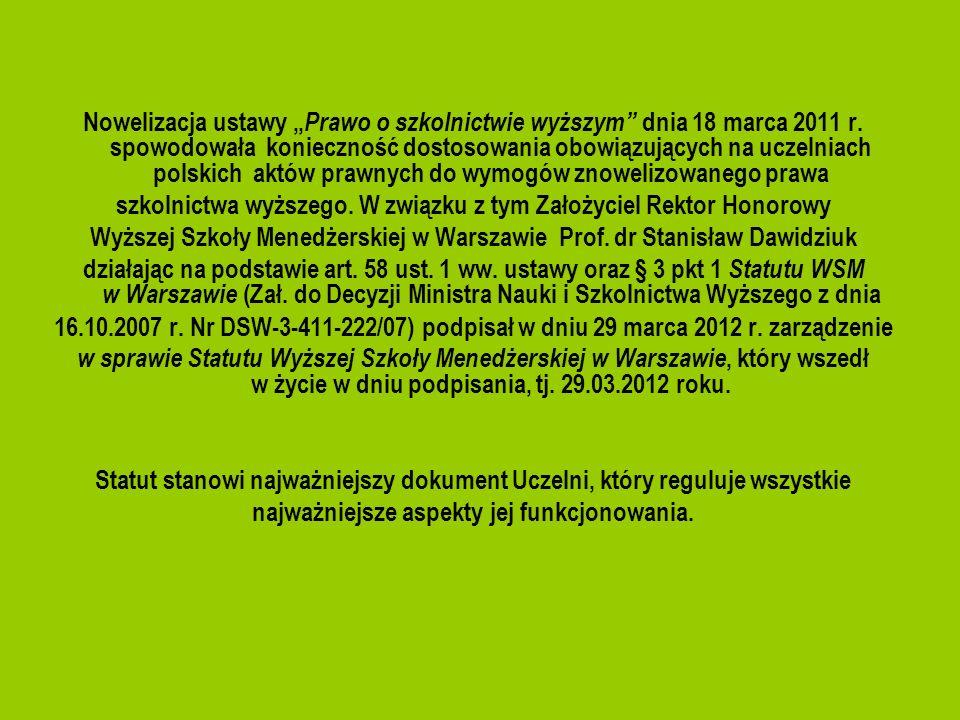 Nowelizacja ustawy Prawo o szkolnictwie wyższym dnia 18 marca 2011 r. spowodowała konieczność dostosowania obowiązujących na uczelniach polskich aktów