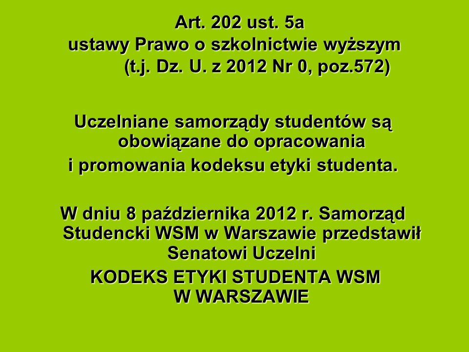 Art. 202 ust. 5a ustawy Prawo o szkolnictwie wyższym (t.j. Dz. U. z 2012 Nr 0, poz.572) Art. 202 ust. 5a ustawy Prawo o szkolnictwie wyższym (t.j. Dz.