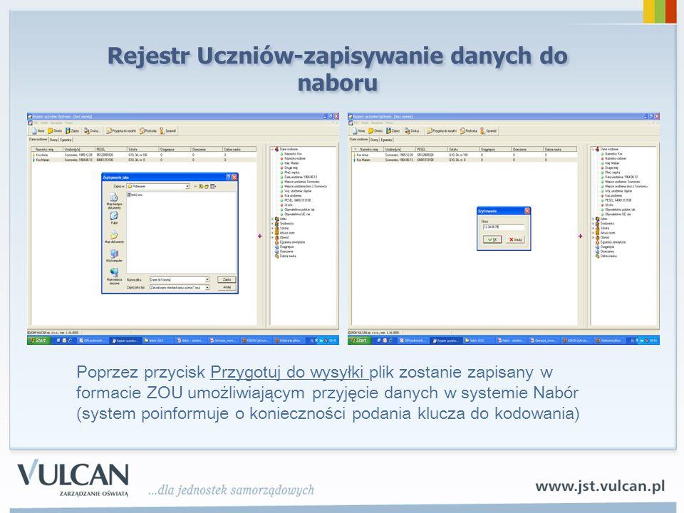 Rejestr Uczniów-zapisywanie danych do naboru Poprzez przycisk Przygotuj do wysyłki plik zostanie zapisany w formacie ZOU umożliwiającym przyjęcie dany