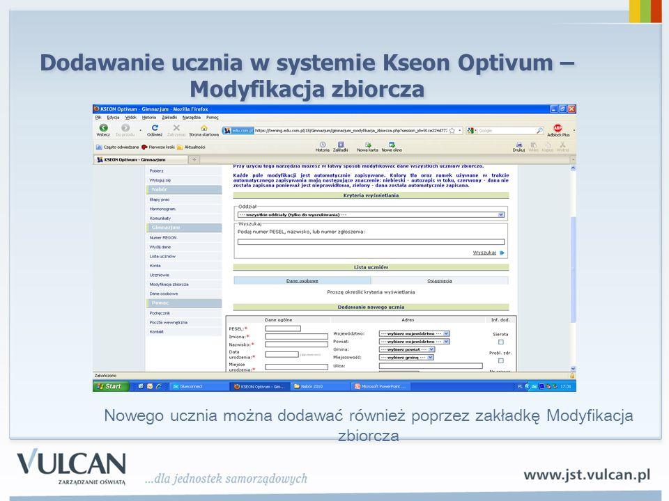 Dodawanie ucznia w systemie Kseon Optivum – Modyfikacja zbiorcza Nowego ucznia można dodawać również poprzez zakładkę Modyfikacja zbiorcza
