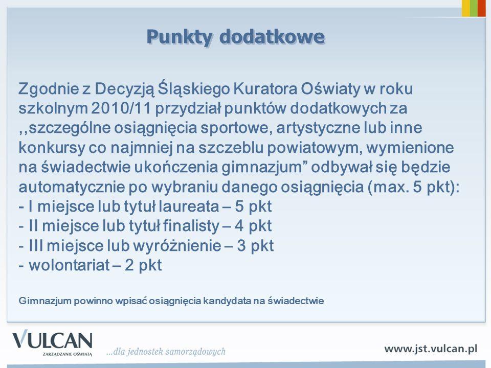 Punkty dodatkowe Zgodnie z Decyzją Śląskiego Kuratora Oświaty w roku szkolnym 2010/11 przydział punktów dodatkowych za,,szczególne osiągnięcia sportow