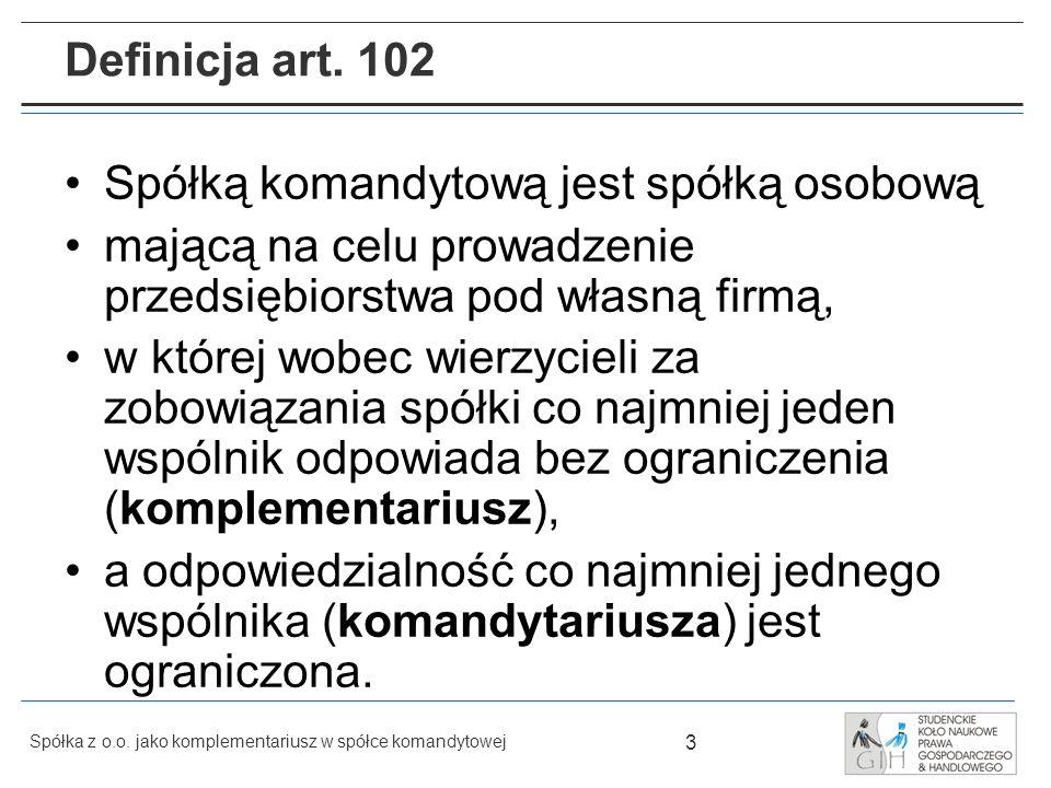 14 Spółka z o.o.jako komplementariusz w spółce komandytowej Wkłady warunkowe art.