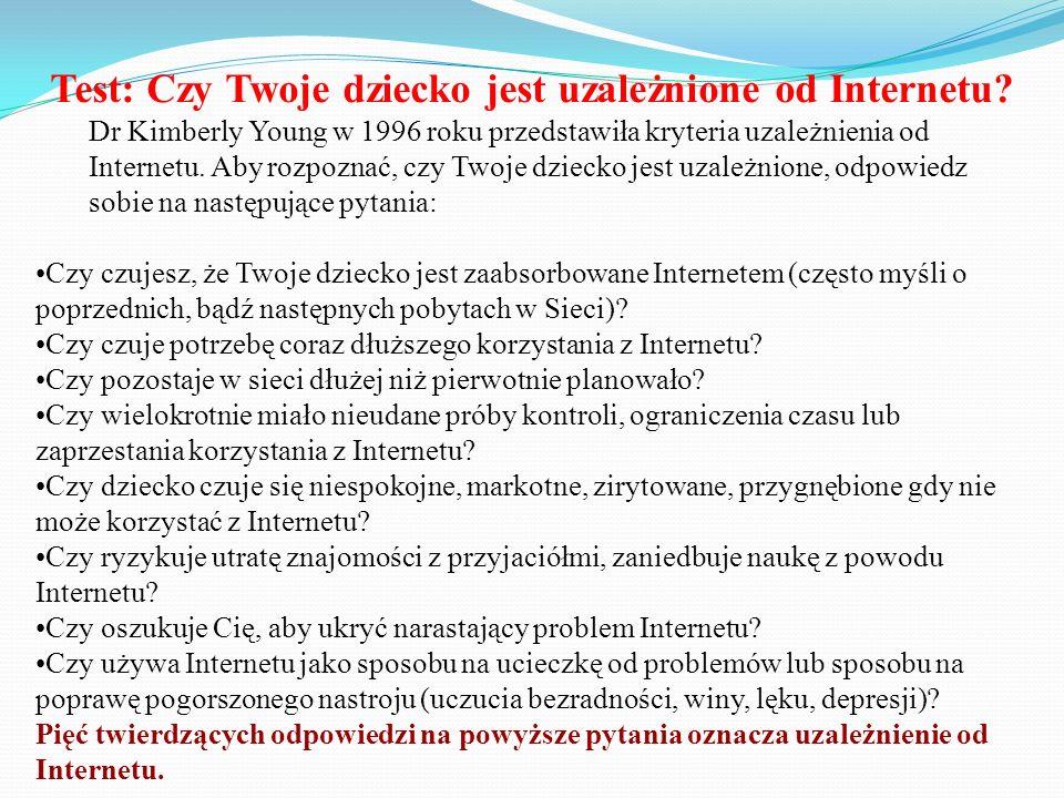 Test: Czy Twoje dziecko jest uzależnione od Internetu? Dr Kimberly Young w 1996 roku przedstawiła kryteria uzależnienia od Internetu. Aby rozpoznać, c