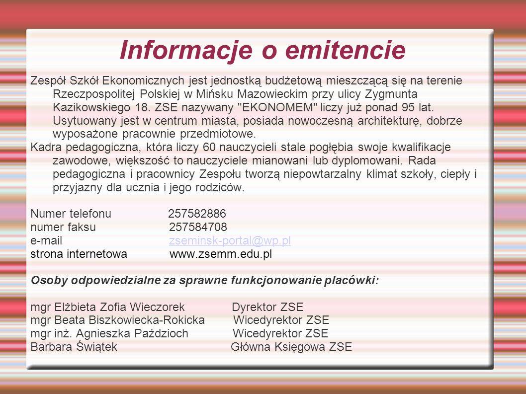 Informacje o emitencie Zespół Szkół Ekonomicznych jest jednostką budżetową mieszczącą się na terenie Rzeczpospolitej Polskiej w Mińsku Mazowieckim prz