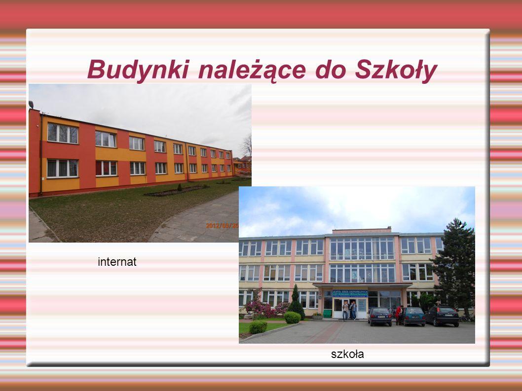 Budynki należące do Szkoły internat szkoła