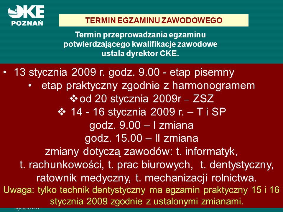 styczeń 2009 29 Zawody z wykonaniem na stanowisku-TECHNIK 1.