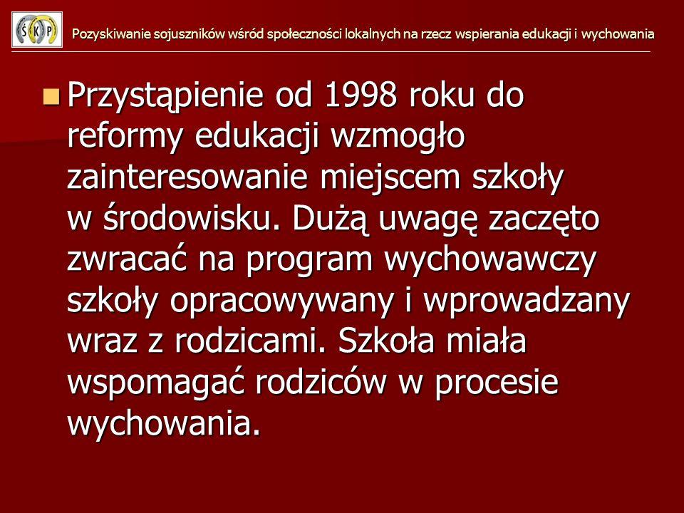Od 1 stycznia 1996 roku szkoły podstawowe znalazły się pod władzą samorządu gminnego.