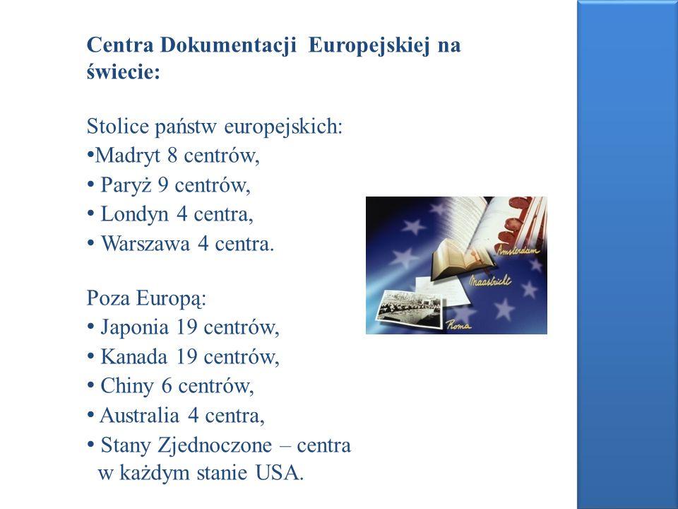 Centra Dokumentacji Europejskiej na świecie: Stolice państw europejskich: Madryt 8 centrów, Paryż 9 centrów, Londyn 4 centra, Warszawa 4 centra. Poza
