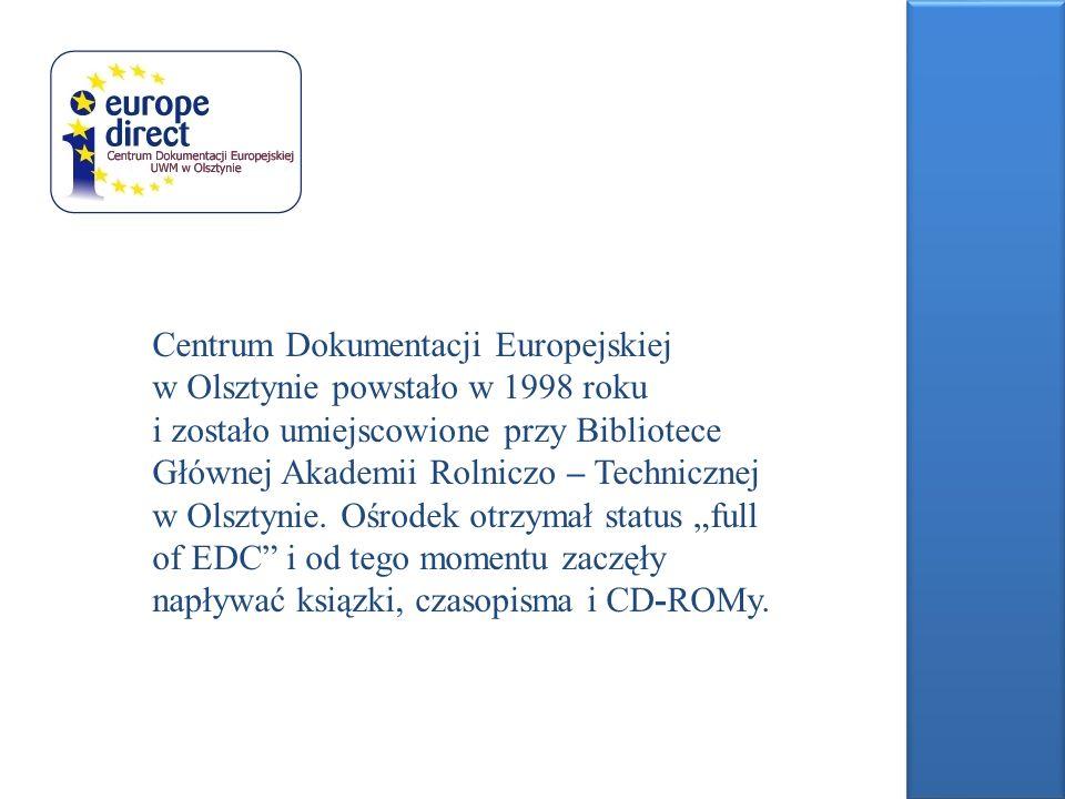 Centrum Dokumentacji Europejskiej w Olsztynie powstało w 1998 roku i zostało umiejscowione przy Bibliotece Głównej Akademii Rolniczo – Technicznej w O