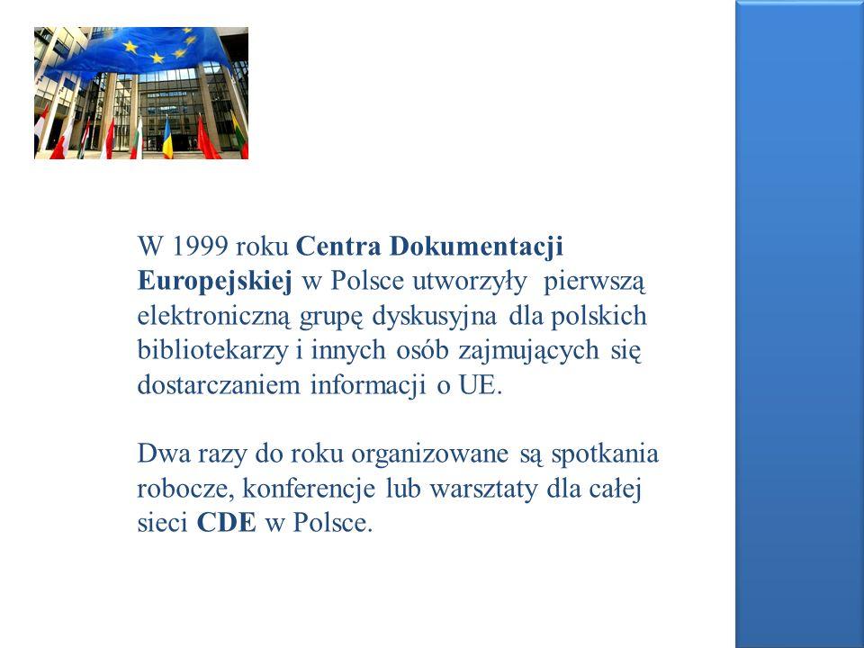W 1999 roku Centra Dokumentacji Europejskiej w Polsce utworzyły pierwszą elektroniczną grupę dyskusyjna dla polskich bibliotekarzy i innych osób zajmu