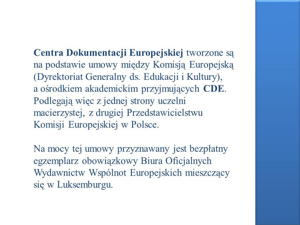 Centra Dokumentacji Europejskiej tworzone są na podstawie umowy między Komisją Europejską (Dyrektoriat Generalny ds. Edukacji i Kultury), a ośrodkiem