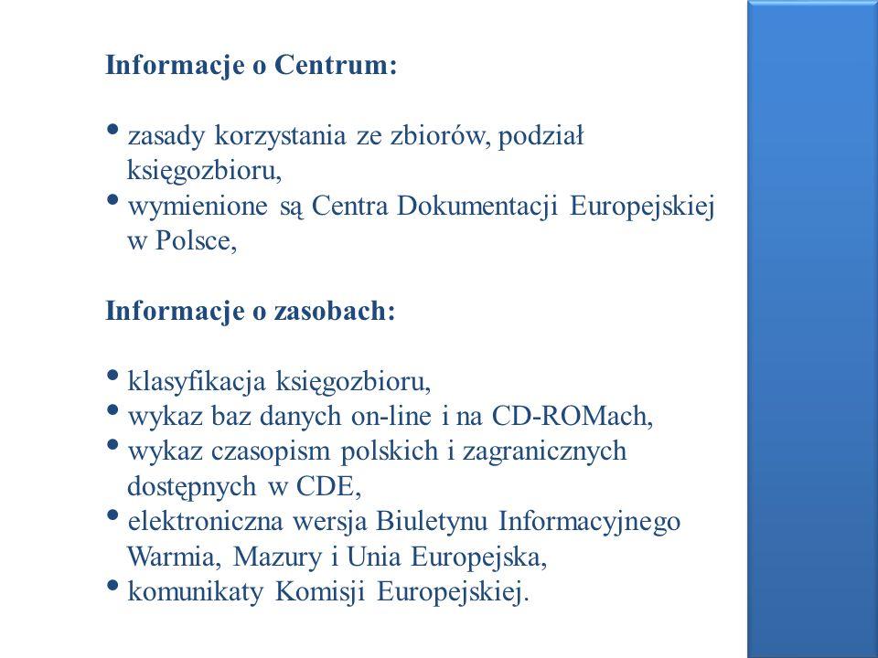 Informacje o Centrum: zasady korzystania ze zbiorów, podział księgozbioru, wymienione są Centra Dokumentacji Europejskiej w Polsce, Informacje o zasob