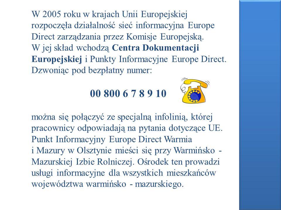W 2005 roku w krajach Unii Europejskiej rozpoczęła działalność sieć informacyjna Europe Direct zarządzania przez Komisje Europejską. W jej skład wchod