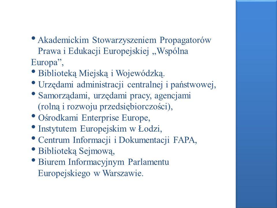 Akademickim Stowarzyszeniem Propagatorów Prawa i Edukacji Europejskiej Wspólna Europa, Biblioteką Miejską i Wojewódzką. Urzędami administracji central