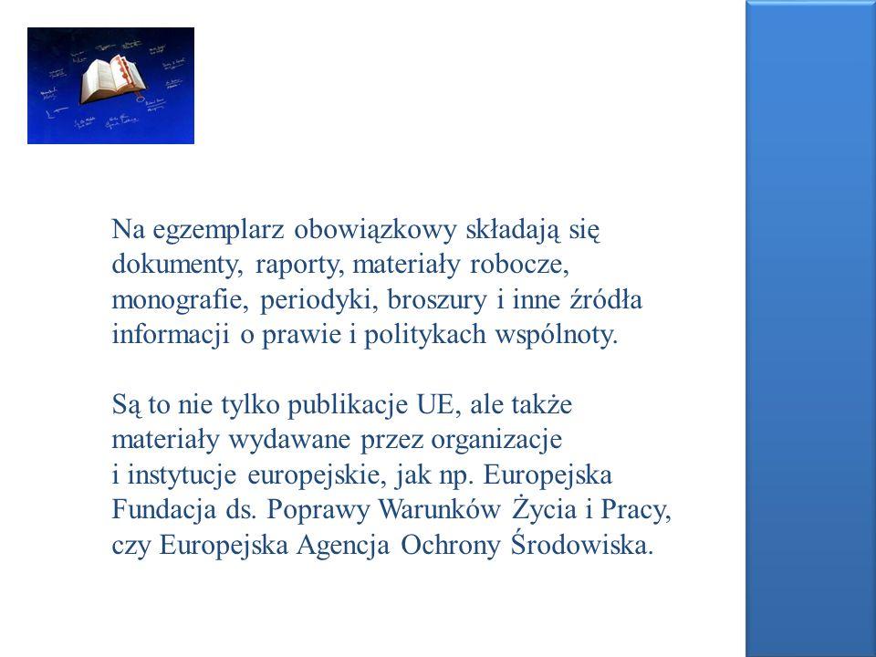 Na egzemplarz obowiązkowy składają się dokumenty, raporty, materiały robocze, monografie, periodyki, broszury i inne źródła informacji o prawie i poli