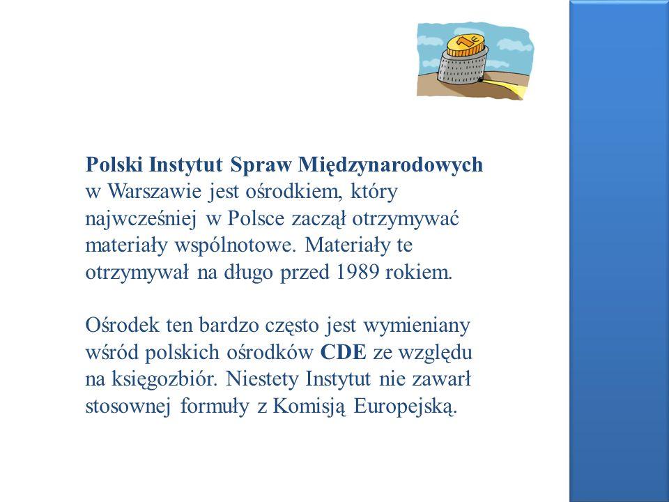 Polski Instytut Spraw Międzynarodowych w Warszawie jest ośrodkiem, który najwcześniej w Polsce zaczął otrzymywać materiały wspólnotowe. Materiały te o