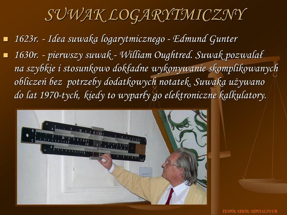 ZESPÓŁ SZKÓŁ SZPITALNYCH SUWAK LOGARYTMICZNY 1623r. - Idea suwaka logarytmicznego - Edmund Gunter 1623r. - Idea suwaka logarytmicznego - Edmund Gunter